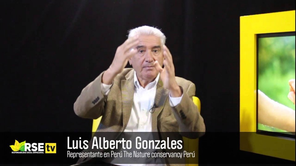 ENTREVISTA A LUIS ALBERTO GONZALES, THE NATURE CONSERVANCY PERÚ
